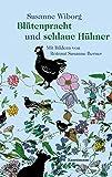 Blütenpracht und schlaue Hühner: Mit Bildern von Rotraut Susanne Berner