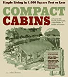 Compact Cabins: Simple Living in 1000 Square Feet or Less*
