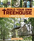Build Your Own Treehouse: A Practical Guide*