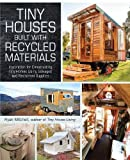 Tiny Houses Built with Recycled Materials*