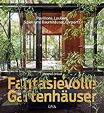 Fantasievolle Gartenhäuser: Pavillons, Lauben, Spiel- und Baumhäuser, Carports