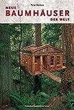 Neue Baumhäuser der Welt*