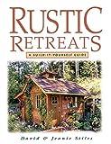 Rustic Retreats: A Build-it-yourself Guide*